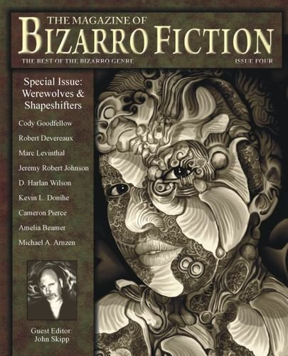 The Magazine of Bizarro Fiction (Issue Four): Amelia Beamer, Jeremy