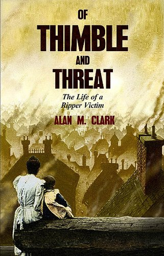 OF THIMBLE AND THREAT: Clark, Alan M.