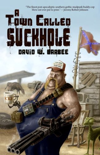 9781936383870: A Town Called Suckhole