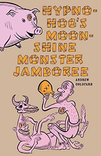 9781936383986: Hypno-Hog's Moonshine Monster Jamboree