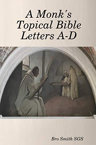 9781936392001: A Monk's Topical Bible Vol. 1, A-D