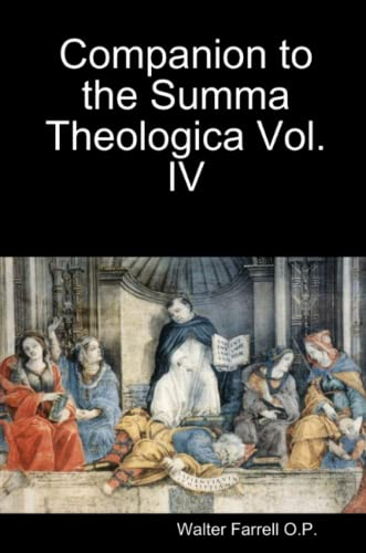 9781936392155: Companion to the Summa Theologica Vol. 4