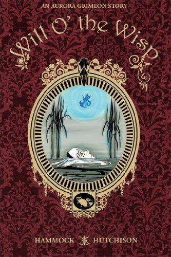9781936393787: An Aurora Grimeon Story: Will o' the Wisp