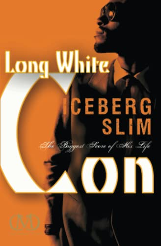 9781936399055: Long White Con: The Biggest Score of His Life