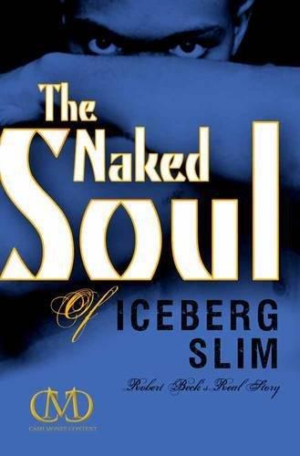 9781936399130: Naked Soul of Iceberg Slim, The