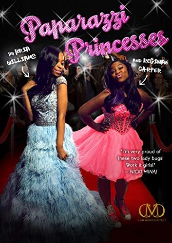 Paparazzi Princesses: Williams, Bria; Carter, Reginae