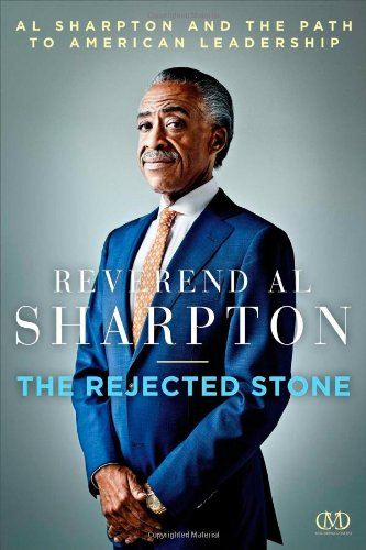 9781936399475: The Rejected Stone: Al Sharpton and the Path to American Leadership