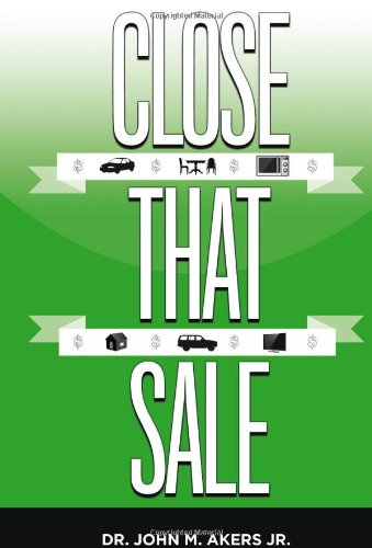 9781936400485: Close That Sale