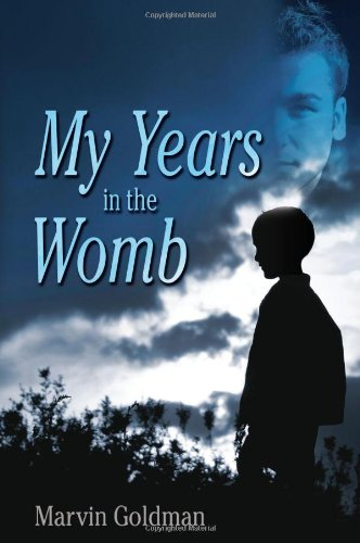 9781936400577: My Years in the Womb