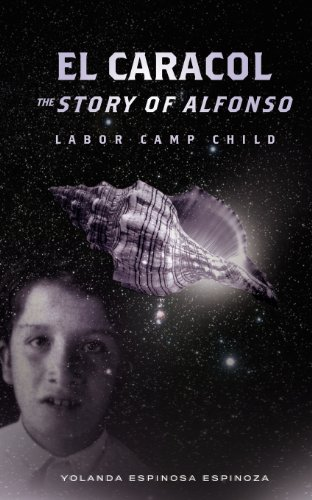 9781936400584: El Caracol: The Story of Alfonso - Labor Camp Child