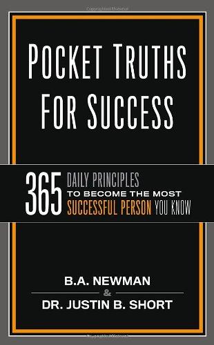 9781936400676: Pocket Truths for Success: 365 Daily Principles to Become the Most Successful Person You Know