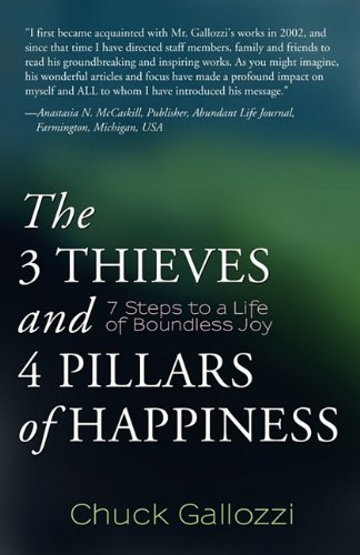 9781936400980: The 3 Thieves and 4 Pillars of Happiness: 7 Steps to a Life of Boundless Joy