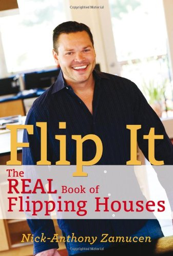9781936401321: Flip It: The Real Book of Flipping Houses
