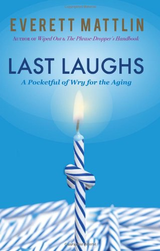 9781936401345: Last Laughs - A Pocketful of Wry for the Aging