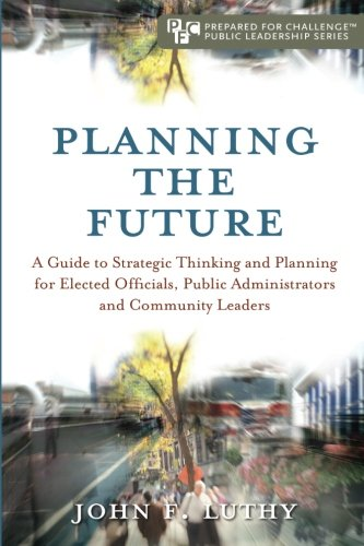 9781936408078: Planning the Future (Prepared for Challenge Public Leaderships)