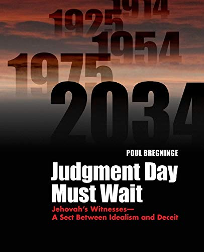 9781936411238: Judgment Day Must Wait: Jehovah's Witnesses- A Sect Between Idealism and Deceit