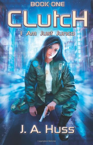 9781936413119: Clutch: I Am Just Junco Dot Com - Book One (Volume 1)