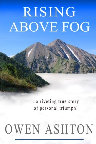 9781936416240: Rising Above Fog: A Riveting True Story of Personal Triumph (Volume 1)