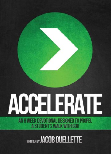 9781936417568: Accelerate: An 8-week devotional designed to propel a student's walk with God