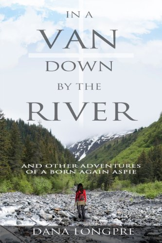 9781936417698: In a Van Down by the River: and Other Adventures of a Born Again Aspie