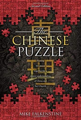 The Chinese Puzzle: Putting the pieces together for a deeper understanding of China and her Church:...