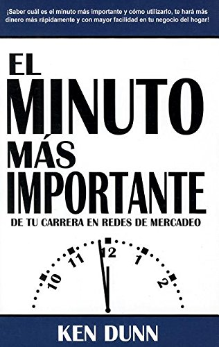 9781936417902: El Minuto Mas Importante: De Tu Carrera en Redes de Mercadeo = The Most Important Moment (Spanish Edition)