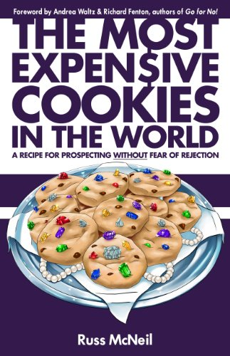 9781936417995: The Most Expensive Cookies in the World (A Recipe for Prospecting WITHOUT Fear of Rejection) by Russ McNeil (2013-08-02)