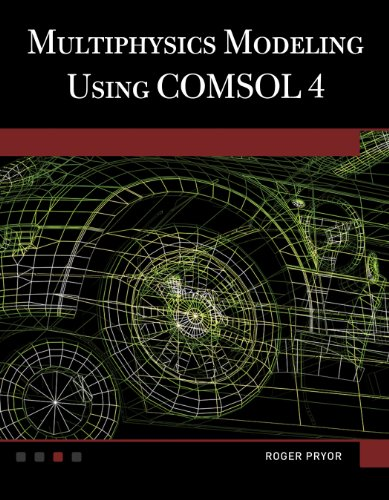 9781936420094: Multiphysics Modeling Using COMSOL 4: A First Principles Approach