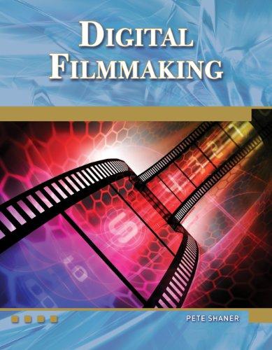 Digital Filmmaking (Paperback): Pete Shaner