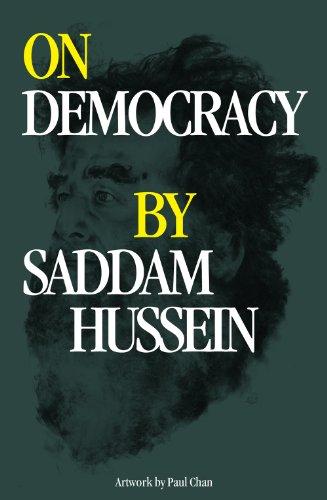 On Democracy by Saddam Hussein: Hussein, Saddam