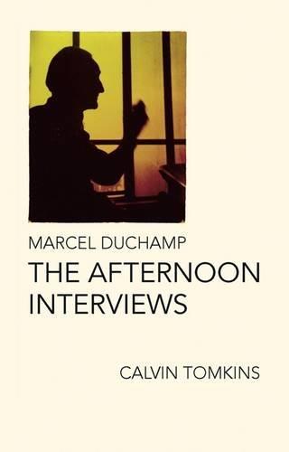 9781936440405: Marcel Duchamp: The Afternoon Interviews