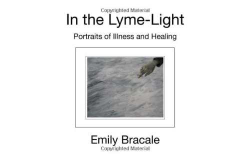In the Lyme-Light: Portraits of Illness and Healing