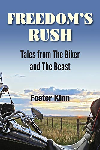 9781936449286: Freedom's Rush: Tales from the Biker and the Beast