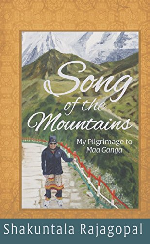 9781936449828: Song of the Mountains. My Pilgrimage to Maa Ganga