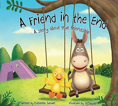 9781936454013: A Friend in the End: A Story About True Friendship