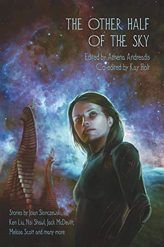 9781936460441: The Other Half of the Sky (Feral Astrogators)