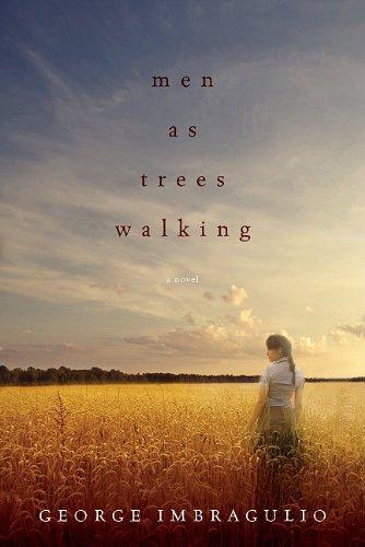 Men as Trees Walking: A Novel: Imbragulio, George