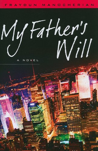 My Father's Will: A Novel: Manocherian, Fraydun