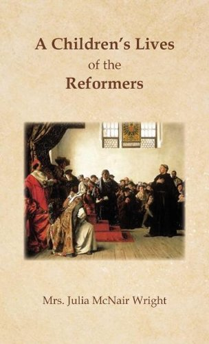 9781936473014: A Children's Lives of the Reformers