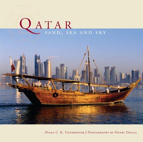 Qatar: Sand, Sea Sky (Hardback): Diana Untermeyer