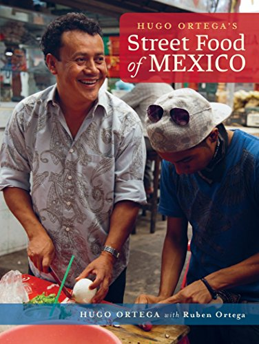 9781936474738: Hugo Ortega's Street Food of Mexico