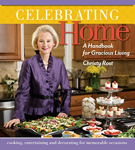 Celebrating Home A Handbook for Gracious Living