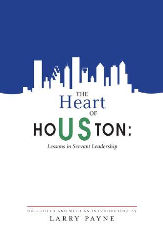 9781936474790: Heart of Houston: Lessons in Servant Leadership