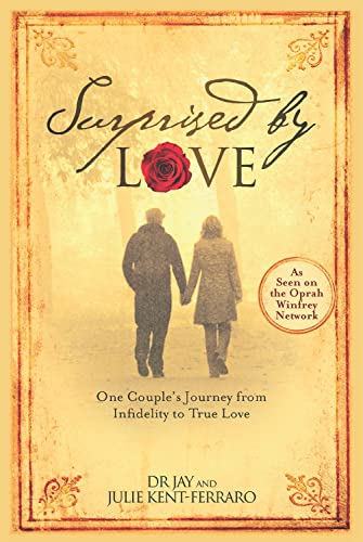 9781936487035: Surprised By Love: One Couple's Journey from Infidelity to True Love