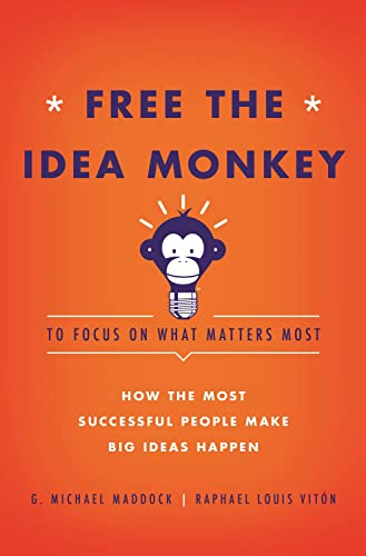 9781936487103: Free the Idea Monkey... to focus on what matters most!