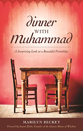 Dinner With Muhammad: A Surprising Look at: Hickey, Marilyn
