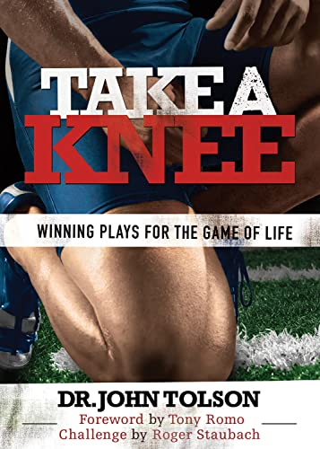 9781936487271: Take A Knee: Winning Plays For The Game of Life