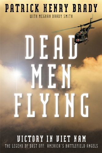9781936488353: Dead Men Flying: Victory in Viet Nam The Legend of Dust off: America's Battlefield Angels