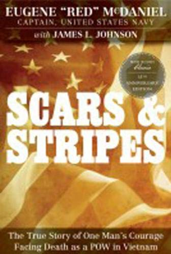 9781936488476: Scars and Stripes: The True Story of One Man's Courage Facing Death as a POW in Vietnam