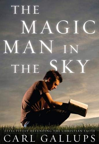 9781936488520: The Magic Man in the Sky: Effectively Defending the Christian Faith